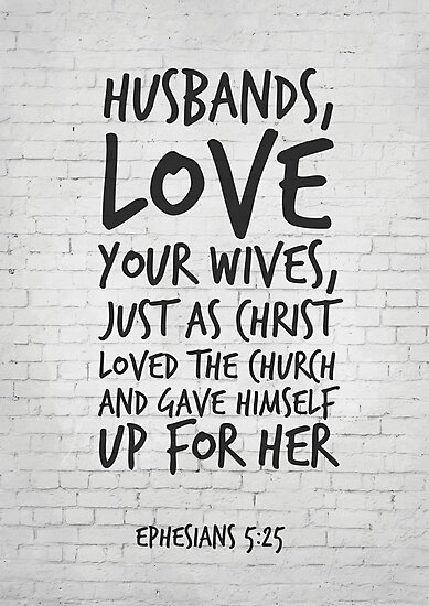 husbands love your wives ephesians 5 25 christian scripture