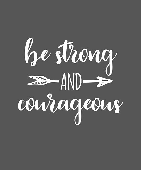 Be Strong and Courageous Bible Verse Christian Quote Joshua 1 9