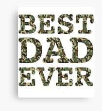 Best Dad Ever Army Camo  Canvas Print
