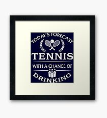 Today's Forecast Tennis Drinking Framed Print