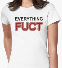 Everything Fuct B Women's Fitted T-Shirt