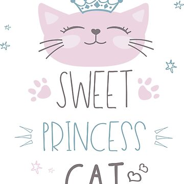 Cute lettering -sweet princess cat by naum100