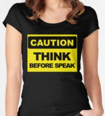 Think Before Speak, Caution Sign Women's Fitted Scoop T-Shirt