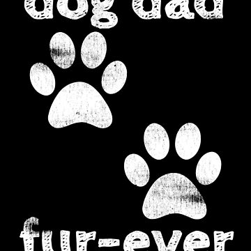 Trending Dog | Dog Dad Fur Ever by DSweethearts