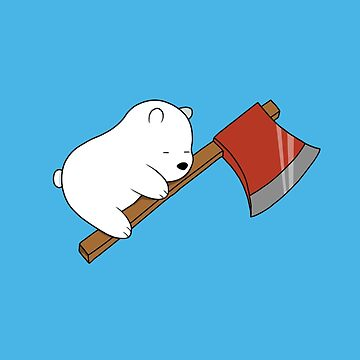 Baby Ice Bear Sleeping with Axe - We Bare Bears Cartoon  by DomCowles12