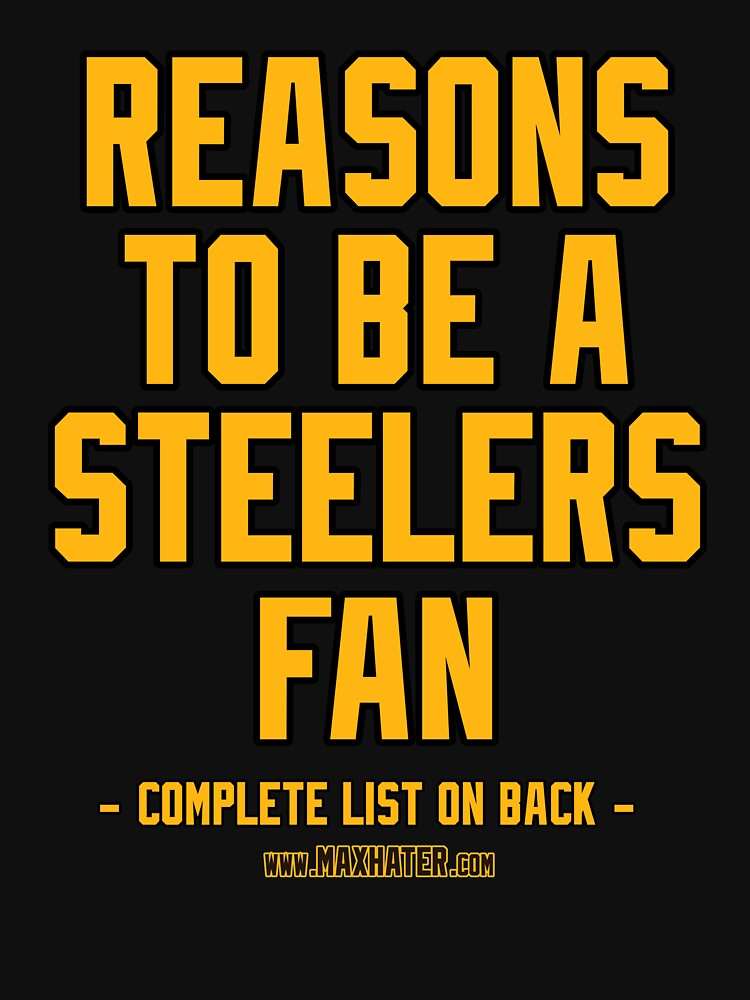 No Reasons To Be A Pittsburgh Steelers Fan Steelers Suck Funny Gag Gift By