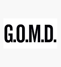 G.O.M.D. Photographic Print