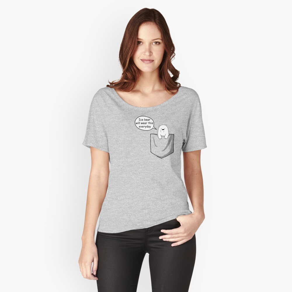 Ice Bear Will Wear This Everyday - We Bare Bears Cartoon Pocket Women's Relaxed Fit T-Shirt Front