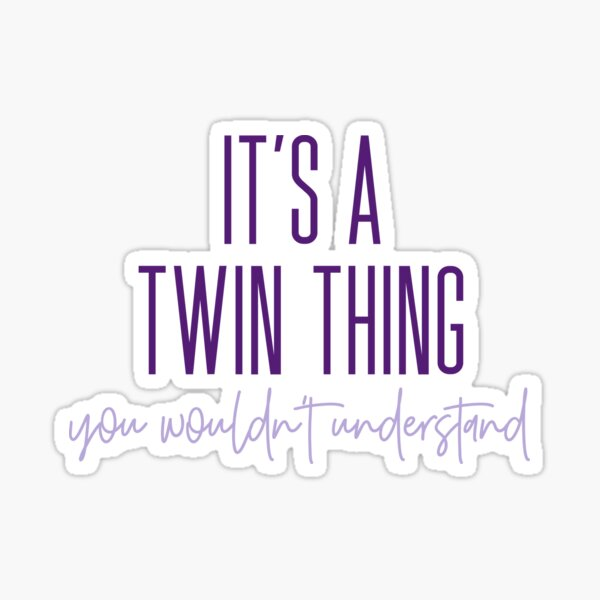 It's A Twin Thing - Purple Design Sticker