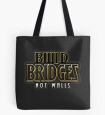 Build bridges not walls Tote Bag