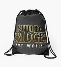 Build bridges not walls Drawstring Bag