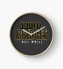 Build bridges not walls Clock