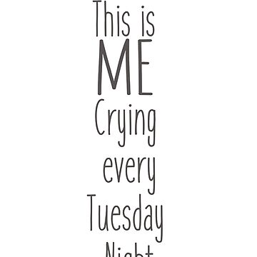This is Me Crying by mytshirtfort