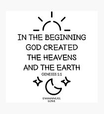 God created the heavens and the earth Photographic Print
