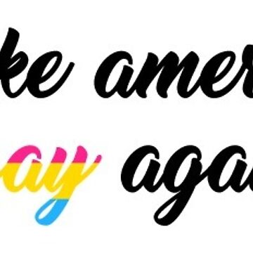 make america gay again - pan by wolfeyiceland