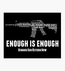 Enough is Enough - Demand Gun Reform Now Photographic Print