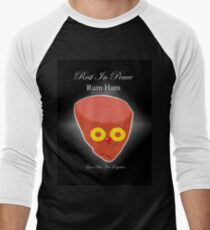 Rum Ham ~ Gone But Not Forgotten  T-Shirt