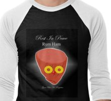 Rum Ham ~ Gone But Not Forgotten  Men's Baseball ¾ T-Shirt