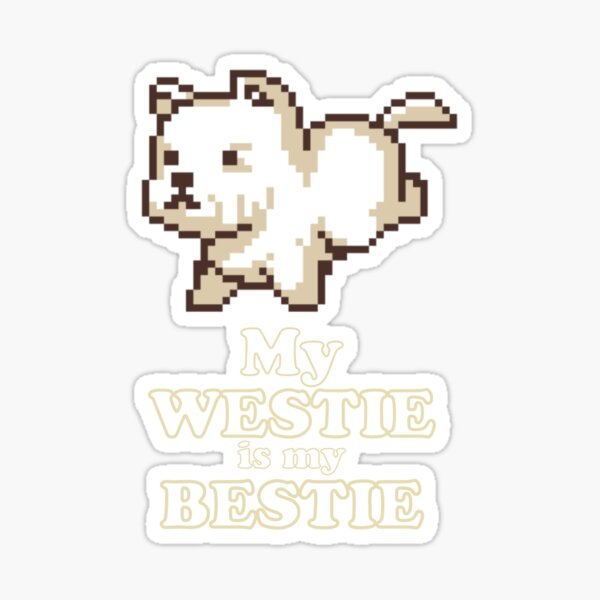 Westie is My Bestie Sticker