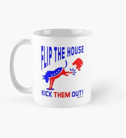 Flip The House Kick GOP Out Mug