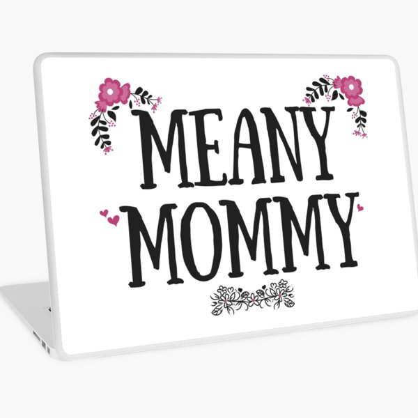 Meany Mommy Laptop Skin