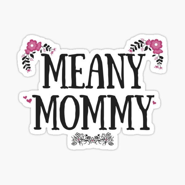 Meany Mommy Sticker