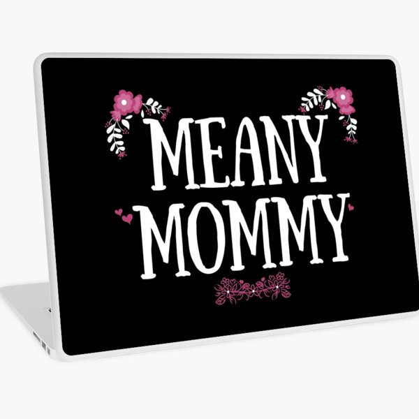 Meany Mommy - Dark Laptop Skin