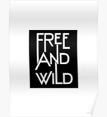 Free And Wild Amazing Floral Design Artwork Poster