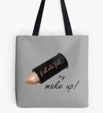 If all else fails, try make up Tote Bag