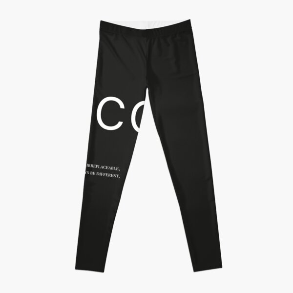 Coco Chanel - In Order To Be Irreplaceable One Must Always Be Different Leggings