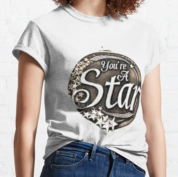 You are a star medal Classic T-Shirt