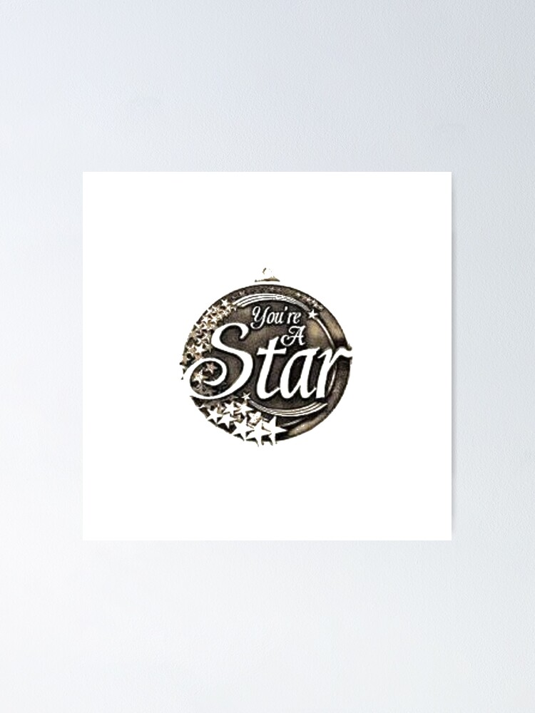 Alternate view of You are a star medal Poster