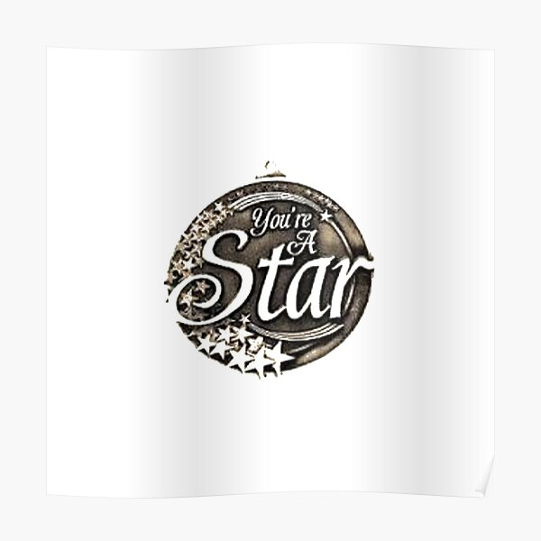 You are a star medal Poster