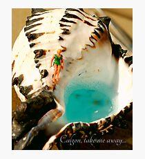Calgon, take me away... Photographic Print