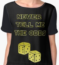 Never tell me the odds Chiffon Top