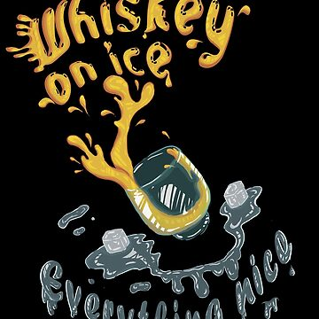 Whiskey on ice - everything nice! by BestStuffDepot