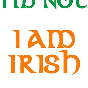 I'm not White I am Irish St. Patricks Day T-Shirt by SummitCompany