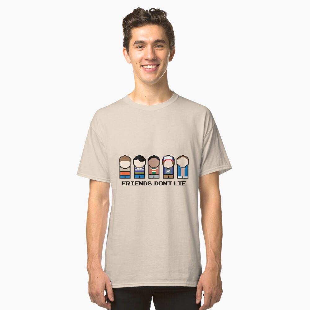 Friends Don't Lie Classic T-Shirt Front