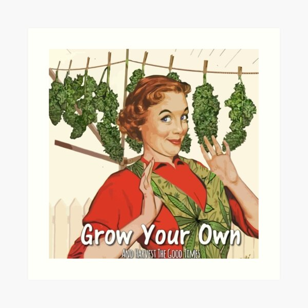 Grow Your Own Art Print