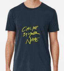 Ruf mich bei deinem Namen an Männer Premium T-Shirts