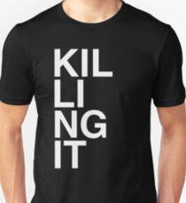 Killing It T-Shirt