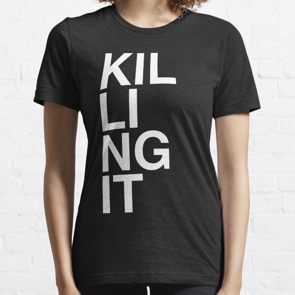 Killing It Essential T-Shirt