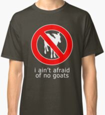 I Ain't Afraid of No Goats Funny T-shirt