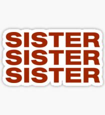 SISTER SISTER SISTER Sticker
