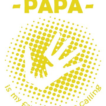 """""""Papa is my favorite name calling"""" by Ultraleanbody"""