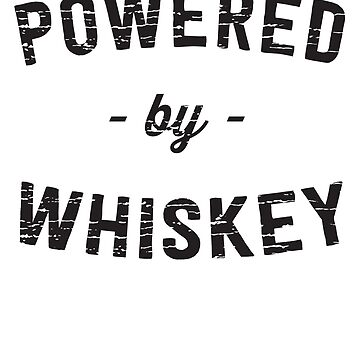 Powered By Whiskey by partyanimal