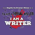 Not a Serial Killer, a Writer by jewelsee