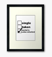 Single, Taken, Married to Cullen Framed Print