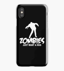 Zombies Just Want a Hug iPhone Case/Skin