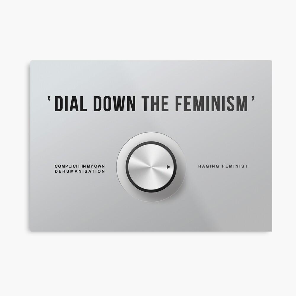 Dial Down the Feminism (English) Metal Print